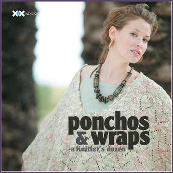 Ponchos and Wraps, a Knitter's Dozen