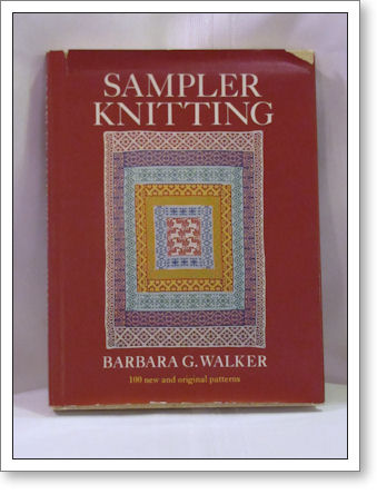 Sampler Knitting, by Barbara Walker